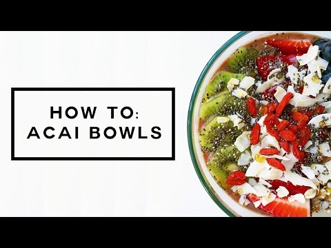 HEALTHY BREAKFAST: HOW TO MAKE ACAI BOWLS | asia jackson