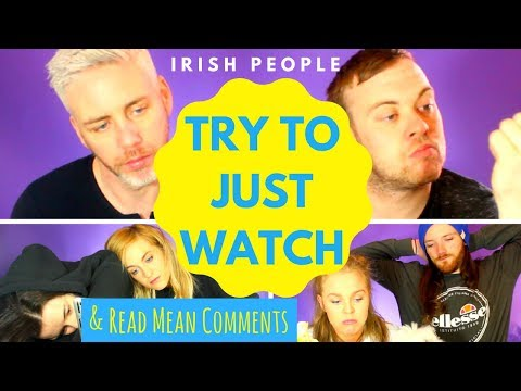 Irish People Try to JUST Watch & Read Mean Comments