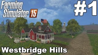 Lets Play Farming Simulator 15 - Westbridge Hills - Episode 1