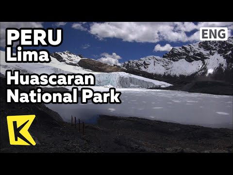 【K】Peru Travel-Lima[페루 여행-리마]우아스카란 국립공원/Huascaran National Park/Andes Mountain/Pastoruri Glacier