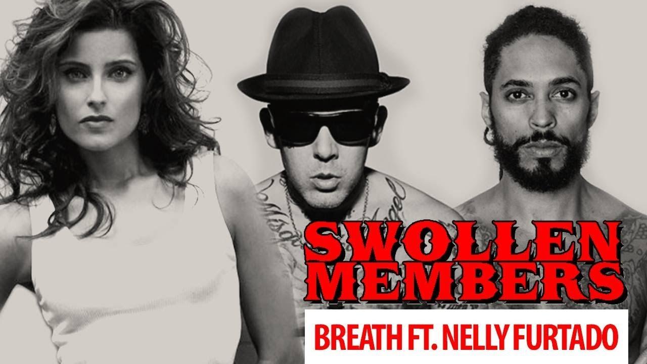Swollen Members Featuring Nelly Furtado Breath Youtube