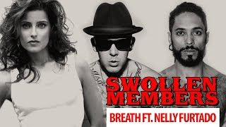 Swollen Members featuring Nelly Furtado - Breath