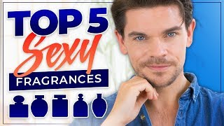 Top 5 SEXY Fragrances For Men | 2019