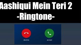 aashiqui-mein-teri-2-mp3-ringtone