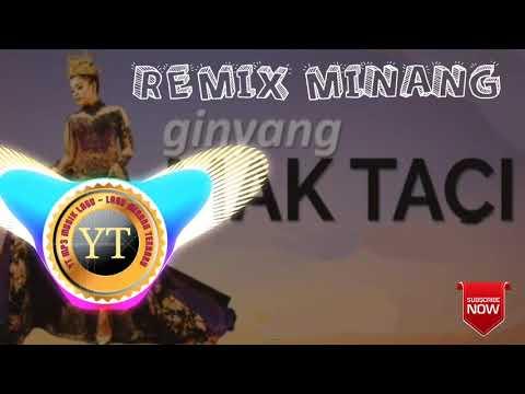 Dj Remix Minang - Ginyang Mak Taci (Official Yt Mp3 Musik)