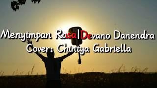 Download Mp3 Menyimpan Rasa•devano Danendra    Cover: Chintya Gabriella    Lirik Video