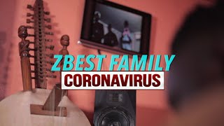 Zbest Family - Coronavirus - Clip Officiel
