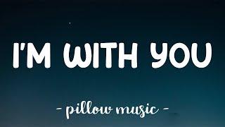 I'm With You - Avril Lavigne (Lyrics) 🎵