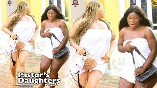 Pastors Daughters The Movie -New Movie2019 Latest Nigerian Bollywood Movie