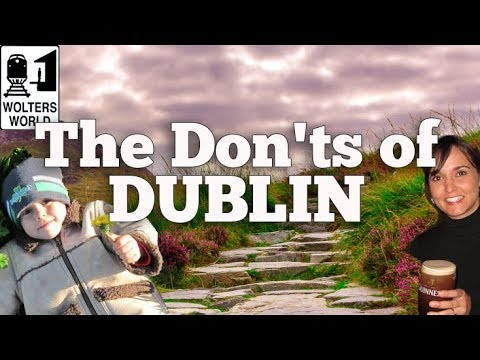 Visit Dublin - The Don'ts of Visiting Dublin, Ireland