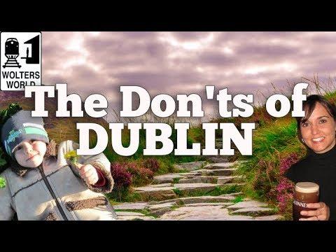 Visit Dublin - The Don'ts of Visiting Dublin, Ireland