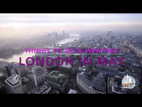 Things To Do & Weather in May | London