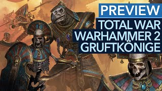 Total War: Warhammer 2 - Rise of the Tomb Kings - Vorschau zum DLC (Gameplay)