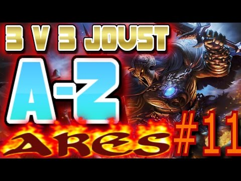 Smite: 3v3 Joust  Season 3 ( A-Z Episode 11  ) Ares