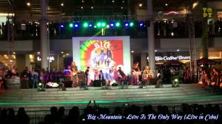 Big Mountain - Love Is The Only Way (Live In Cebu)