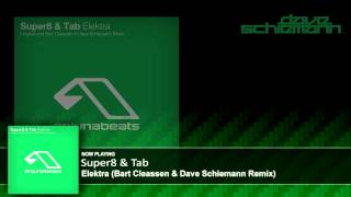 Super8 & Tab - Elektra (Bart Claessen & Dave Schiemann Remix)