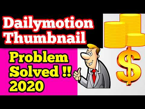 How To Add Thumbnail On Dailymotion Videos [2020], How To Upload Thumbnail On Dailymotion Video 2020
