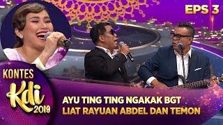 Download lagu AYU TING TING NGAKAK LIAT RAYUAN ABDEL DAN TEMON - KONTES 3 KDI (5/8)