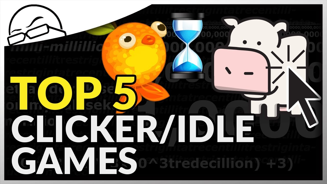 Top 5 Clicker Games! - or: Top 5 Idle Games! (Best Clicker Games)