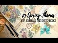 10 Spring Themes For Your Journal Or Sketchbook