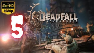 Deadfall Adventures | Part 5 | No Commentary [1080p30 Max Settings] #05