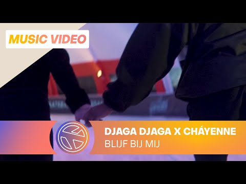 DJAGA DJAGA - BLIJF BIJ MIJ FT. CHÁYENNE (PROD. VANNO & WILLYBEATSZ)
