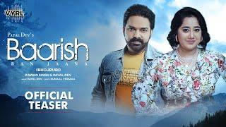 Baarish Ban Jaana - Bhojpuri (Teaser) Pawan Singh, Payal Dev | Hina Khan, Shaheer Sheikh | Kunaal V