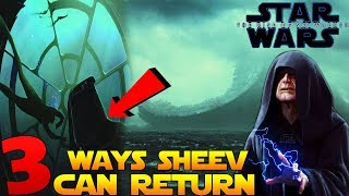 3 Ways Emperor Palpatine can RETURN in Star Wars The Rise of Skywalker!