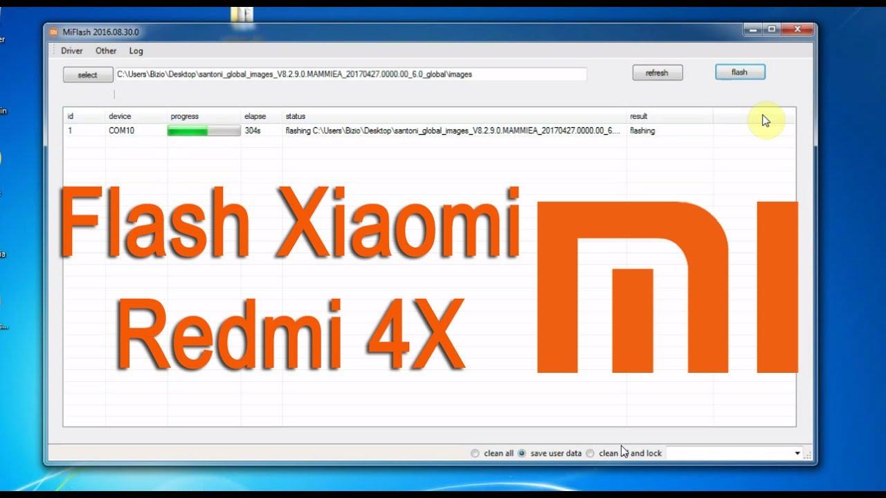 Flashing Xiaomi Redmi 4 Redmi 4x Fastboot Rom Via Mi Flash Tool