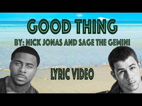 NICK JONAS - SAGE THE GEMINI - Good Thing - Lyric Video