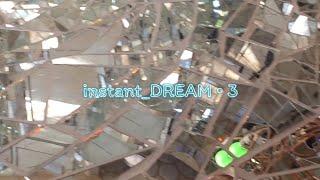 DER TRÄUMER - instant_DREAM 3