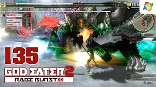 God Eater 2 Rage Burst 【PC】 #135 │ No Commentary Playthrough