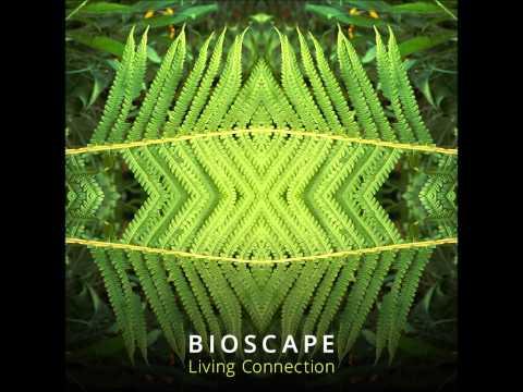 Bioscape - Living Connection [Full Album]