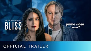 Bliss - Official Trailer | Salma Hayek, Madeline Zima, Owen Wilson | Amazon Original Movie