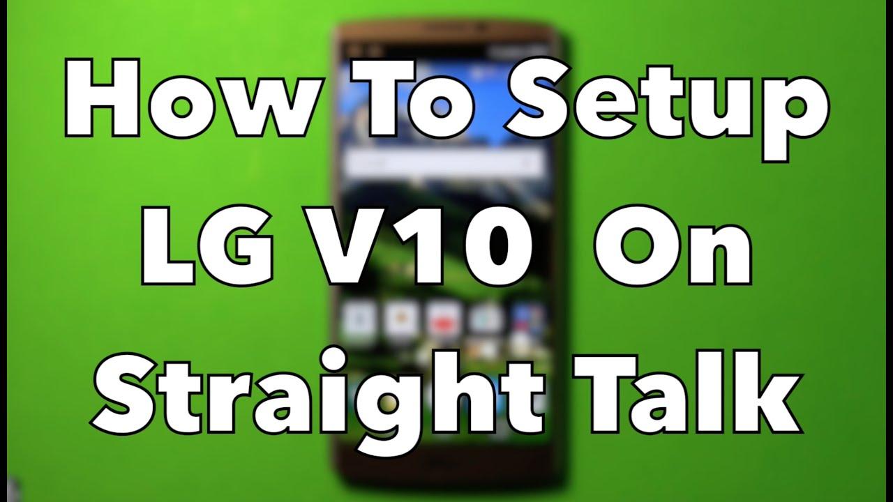How To Setup LG V10 On Straight Talk