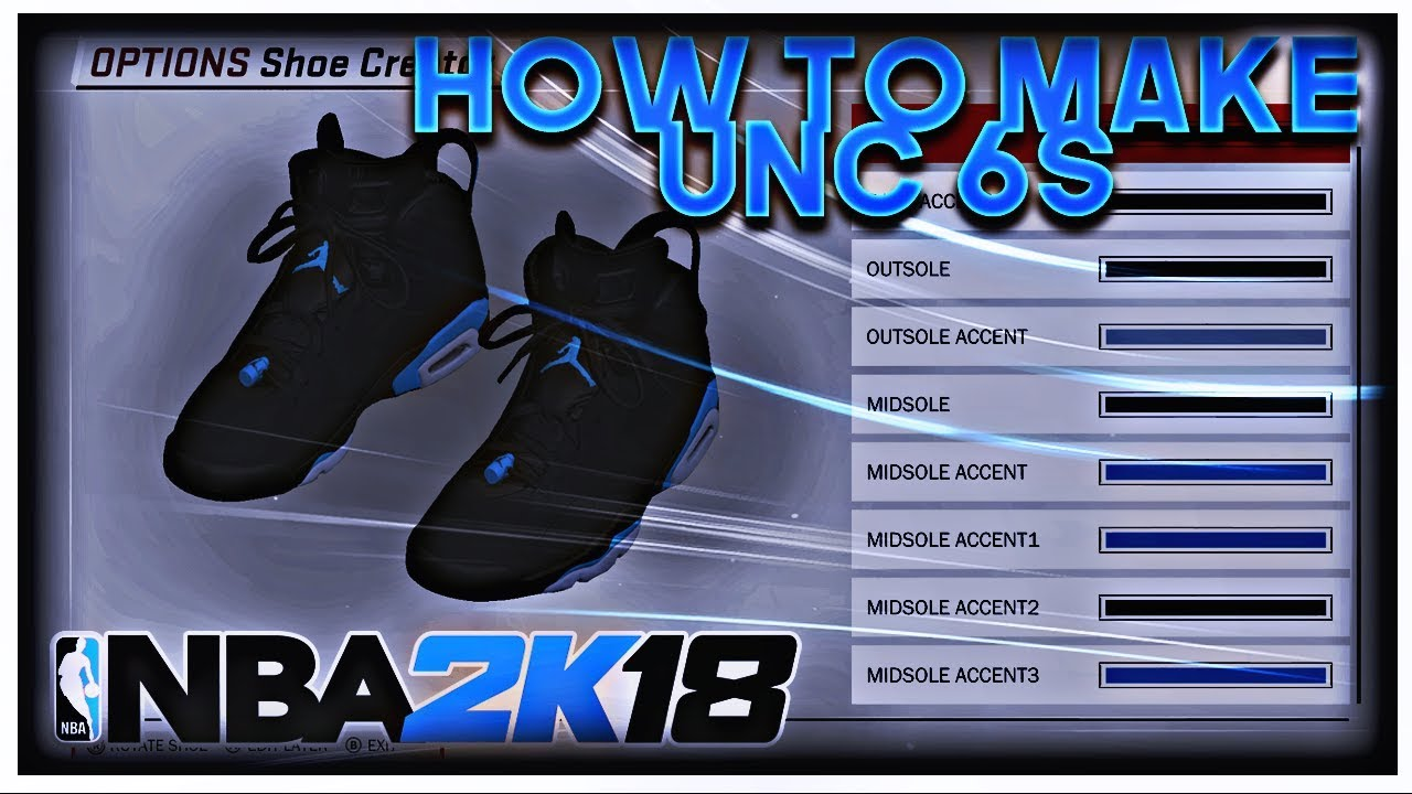 HOW TO MAKE UNC 6s NBA 2K18 Shoe Creator Tutorial • Jordan 6 UNC 2K18 Shoe  Tutorial • UNC 6s On Feet
