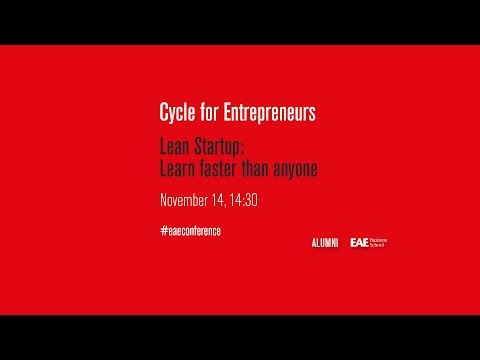 Cycle for Entrepreneurs: Lean Startup - Learn faster than anyone else | EAE Business School