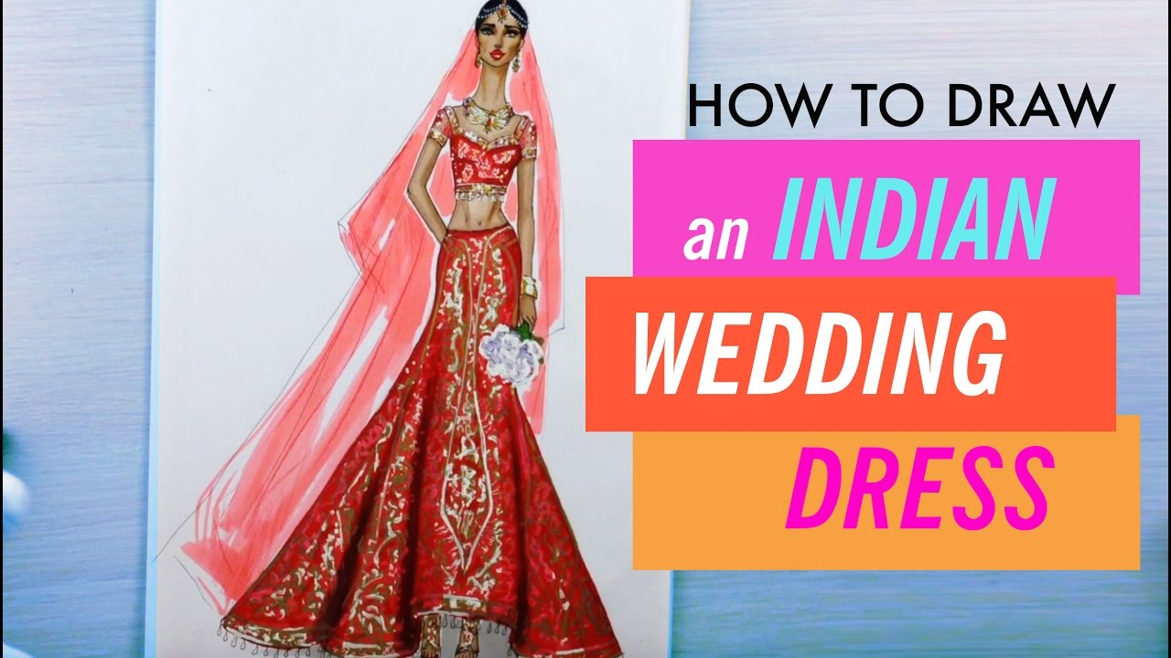 How To Draw An Indian Wedding Dress 7 Fashion Drawing Youtube