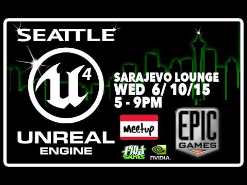 Seattle Unreal 4 Meetup - Best Advice from Unreal Devs