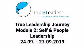 Self Leadership and People Leadership - Module 2 - True Leadership Journey 2019 - Tripl3Leader