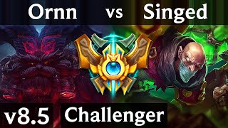 ORNN vs SINGED (TOP) /// NA Challenger /// Patch 8.5