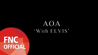 AOA - With ELVIS (for ELVIS)