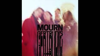 MOURN // Gertrudis, Get Through This! (Official Single)