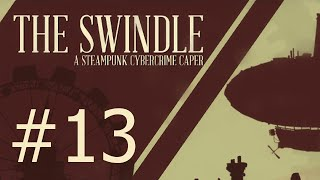 The Swindle #13 - Unlucky for some (me)!