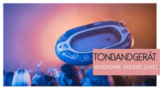Tonbandgerät -  Irgendwie anders (Live Version)