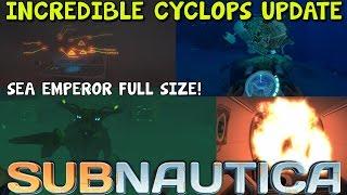 Subnautica - CYCLOPS ADVANCED DECOY DEFENSE SYSTEM, SEA EMPEROR TRUE SIZE, HOLOGRAMS! ( Gameplay )