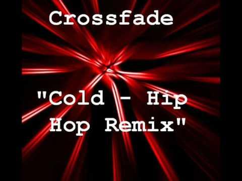 Crossfade - Cold (Hip-Hop Remix)