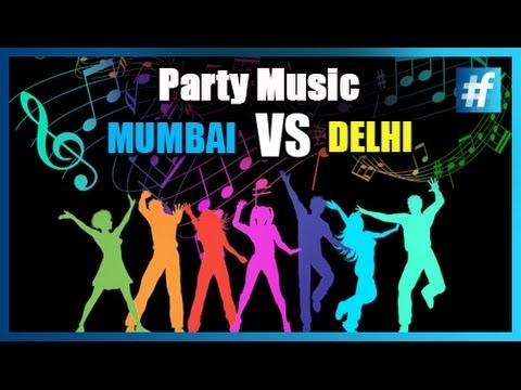 Delhi Party Music v/s Mumbai Party Music