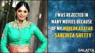 Sanchita Shetty was rejected in many movies | Engitta Mothathe