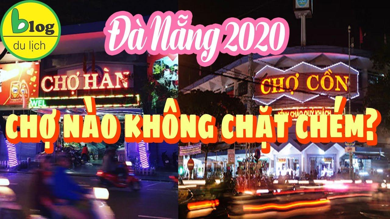 Du lịch Đà Nẵng 2020 nên đi chợ Cồn hay chợ Hàn để mua đồ rẻ?